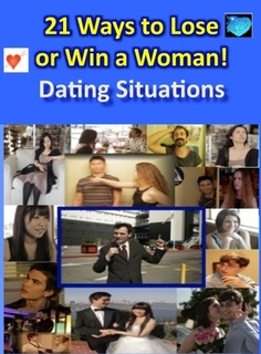 21 Ways to Lose or Win a Woman